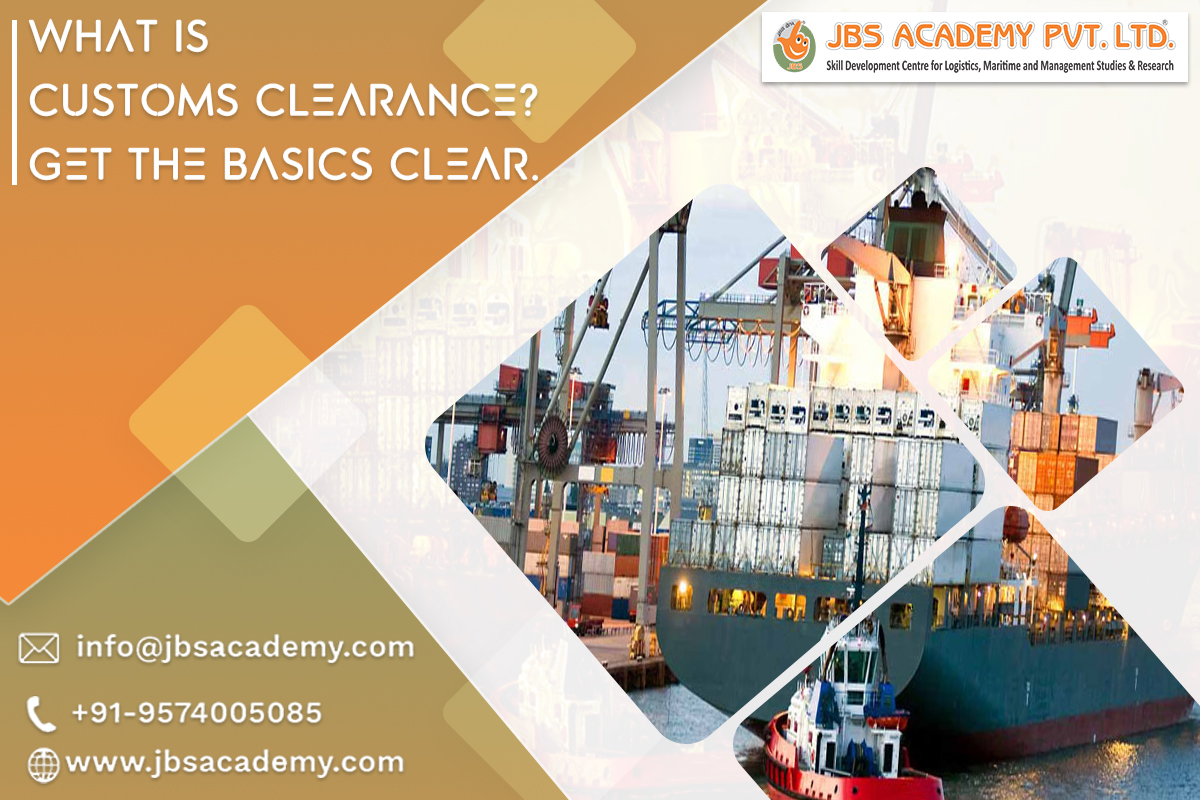 What is Customs Clearance? Get The Basics Clear