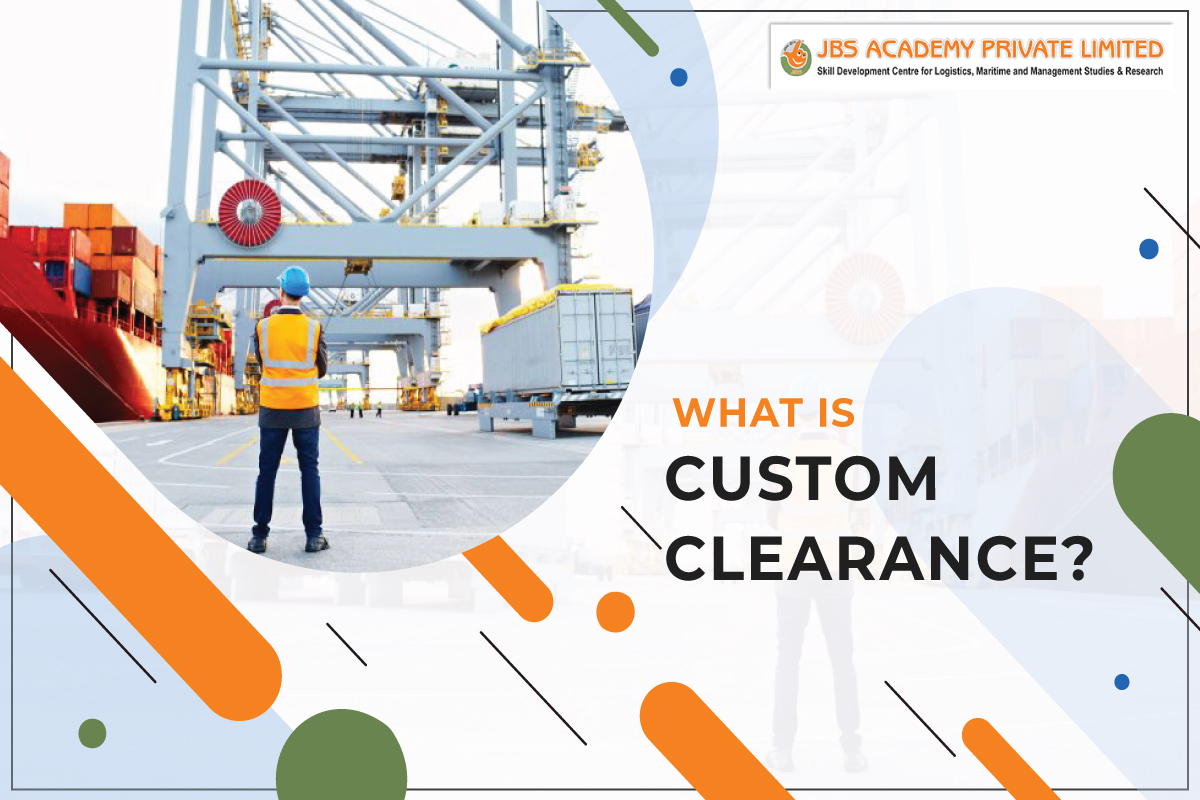 What is Custom Clearance?