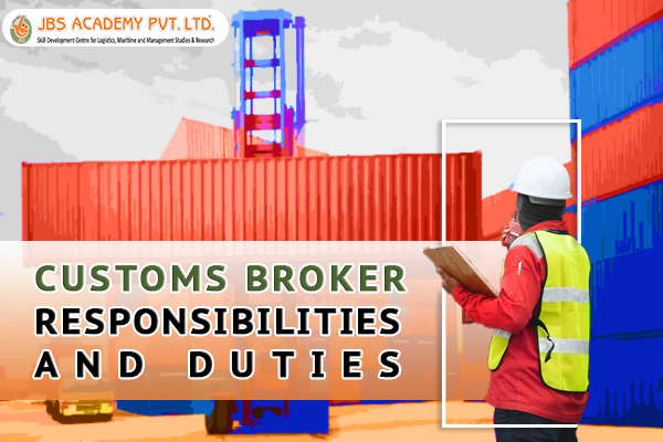 Customs Broker Responsibilities and Duties